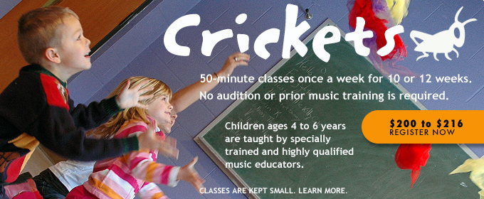 Crickets, Early Music Education